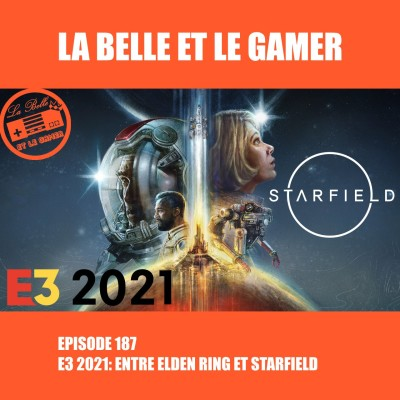 Episode 187: E3 2021: Entre Elden Ring et Starfield cover