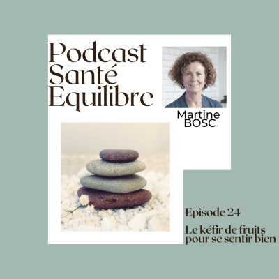 Episode 24 - Le kéfir de fruit pour se sentir bien - cover