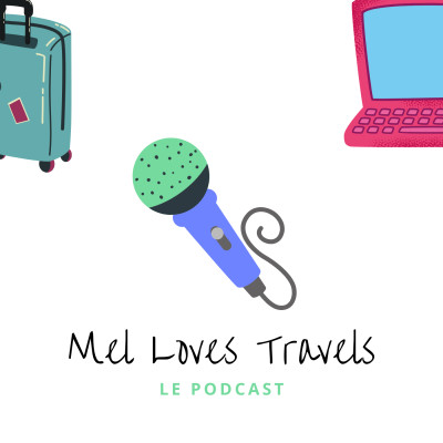 Image of the show Mel Loves Travels - Le podcast belge du voyage