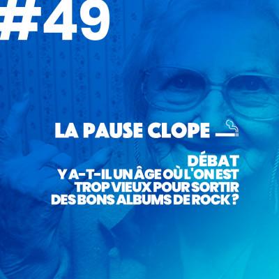 """#LPC49 - DEBAT - """"Y-a-t'il un âge où l'on est trop vieux pour sortir des bons albums de rock?"""" cover"""