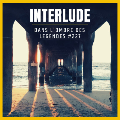 Dans l'ombre des légendes-227 Interlude... cover