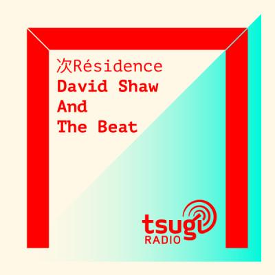 [DJ SET] David Shaw and The Beat (Juillet 2020)