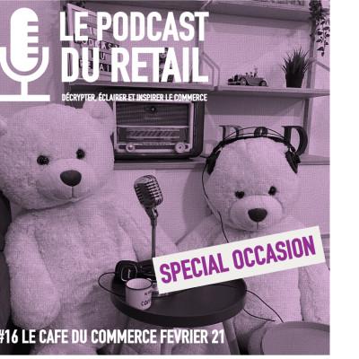 """#16 CAFE DU COMMERCE SPECIAL OCCASION """"Les chiffres clés et les 5 conditions de réussite"""" cover"""