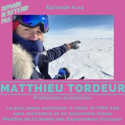 14- Matthieu Tordeur, profession Aventurier, direction Pôle Sud cover