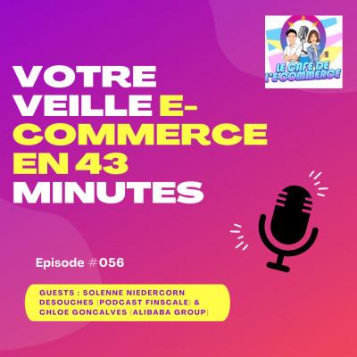 056 - Chloé Gonçalves parle de Tmall Global, Snapchat en croissance, Carrefour continue sur le online,... cover