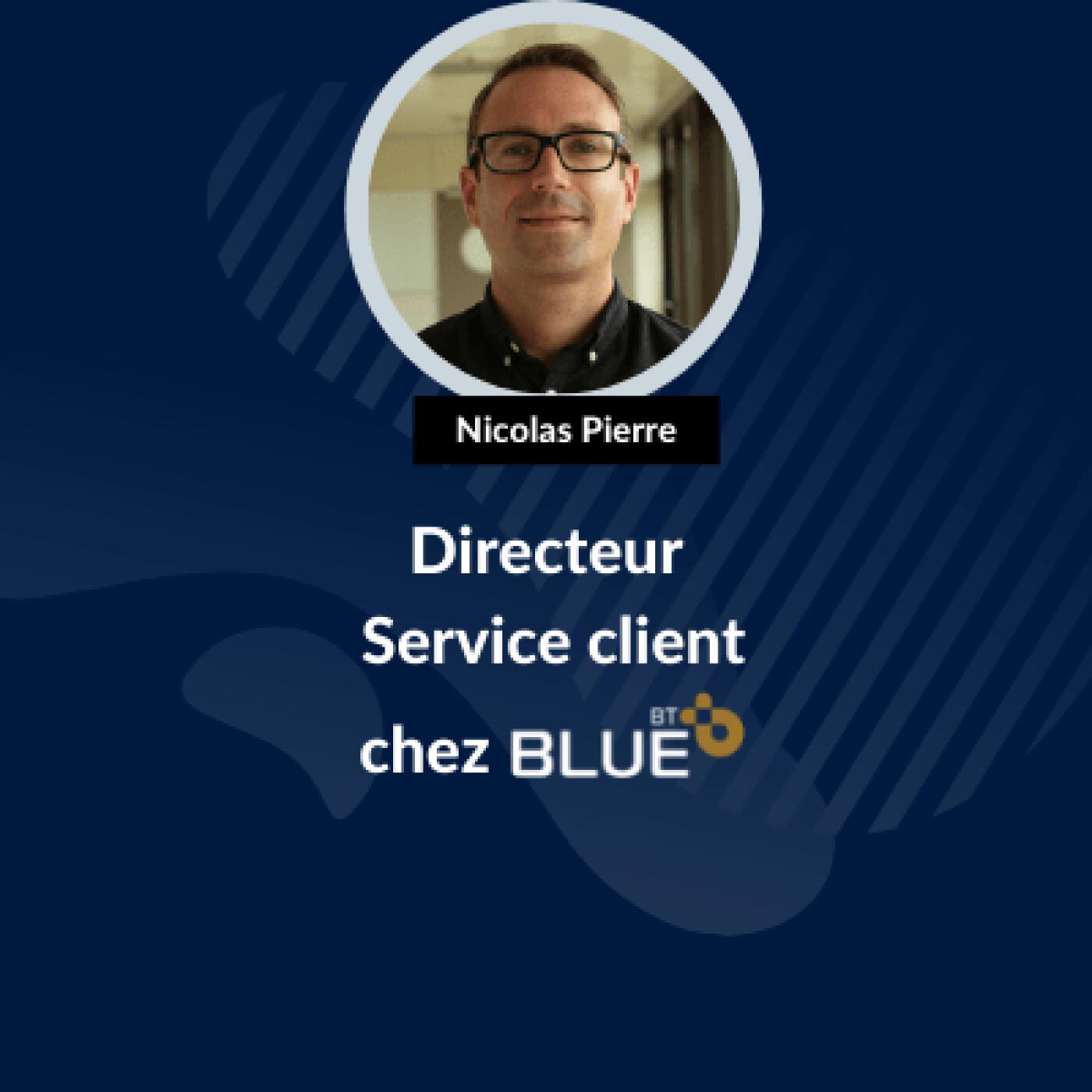 Les coolisses by BLUE - Nicolas Pierre - Directeur Service Client