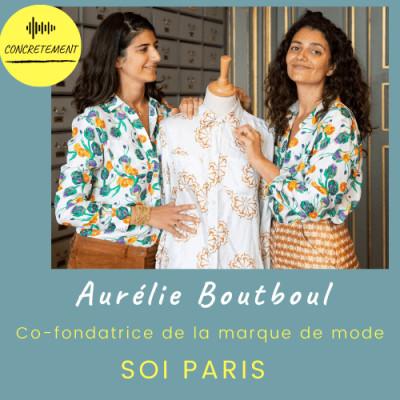 Concrètement - Episode 30 - Aurélie Boutboul Soi paris