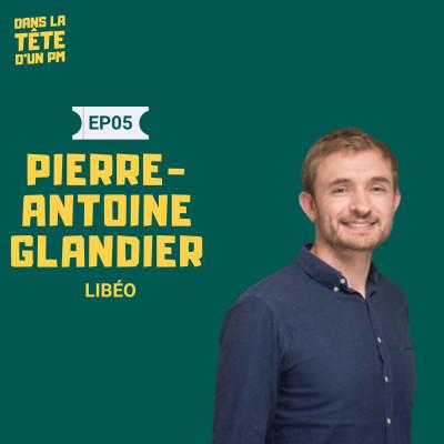 #5 Pierre-Antoine Glandier (Libeo) : Construire pour ses meilleurs utilisateurs cover