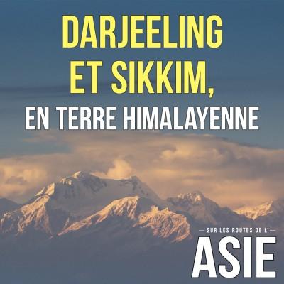 #68 -Darjeeling et Sikkim, en terre himalayenne (Inde) cover