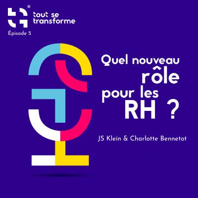 #05 - Quel nouveau rôle pour les RH ? - Avec Charlotte Bennetot cover