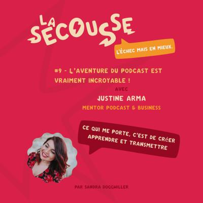#9 - L'Académie de Justine - L'aventure du podcast est vraiment incroyable ! cover