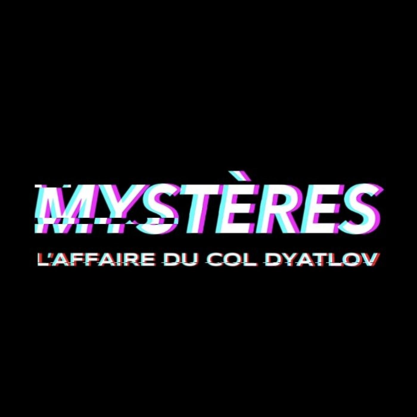 MYSTERES #01 - L'affaire du col Dyatlov