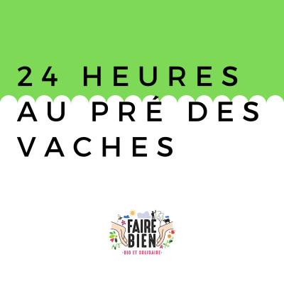 [24h au Pré des Vaches] Arnaud, éleveur laitier bio cover