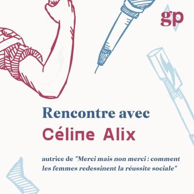 Céline Alix ou comment les femmes redessinent la réussite sociale cover