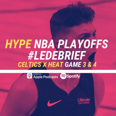 HYPE PODCAST  NBA PLAYOFFS - DEBRIEF HEAT x CELTICS GAME 3&4 cover
