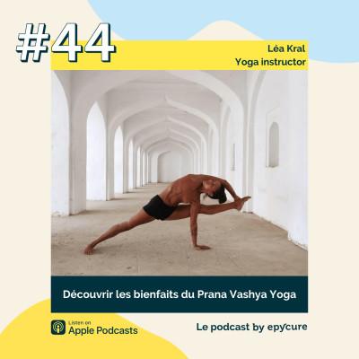 44 : Découvrir les bienfaits du Prana Vashya Yoga | Léa Kral, yoga instructor cover