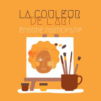 Épisode participatif ! - Et pour vous, quelle est la couleur de l'art ? cover