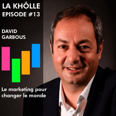 #13 Changer le monde par le marketing - David Garbous cover
