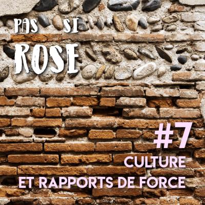 #7 Culture et Rapports de Force cover