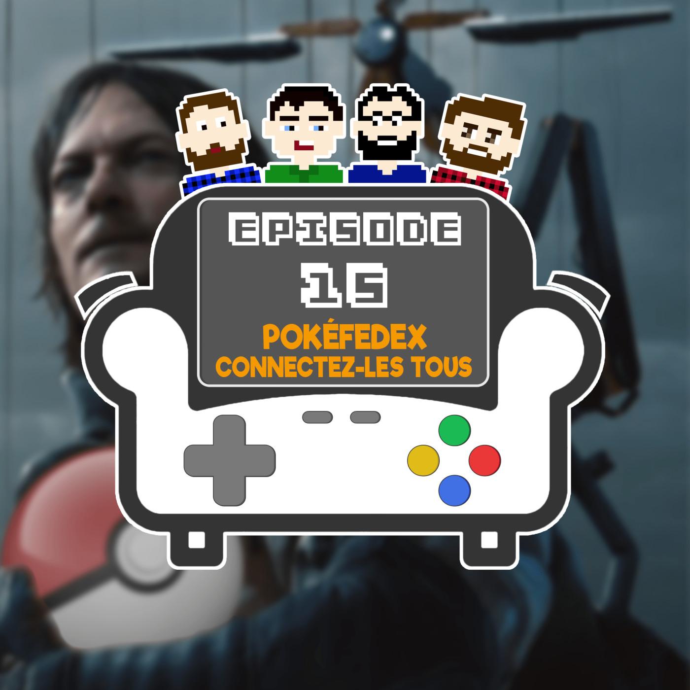 Episode 15 - Pokefedex, connectez les tous !