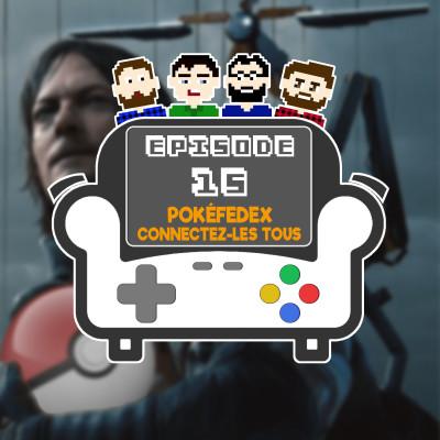 Episode 15 - Pokefedex, connectez les tous ! cover