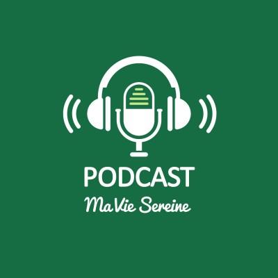Podcast Ma Vie Sereine cover