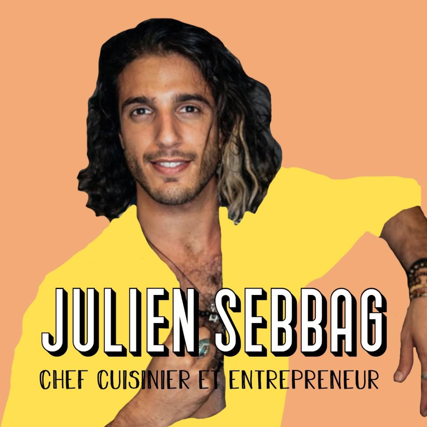 Julien Sebbag, Chef Cuisinier et Entrepreneur - Tu en es capable