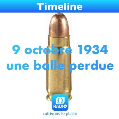 image 9 octobre 1934 ... une balle perdue ...