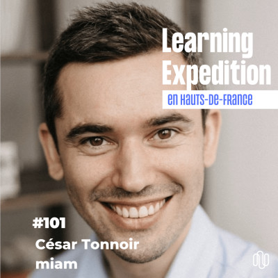 #101 - César Tonnoir /// Inventer un nouvel usage me fait vibrer - miam cover