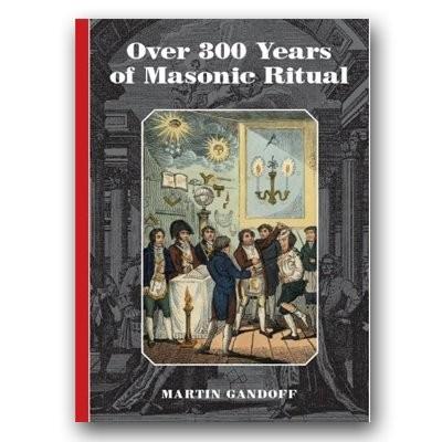 Over 300 years of masonic ritual - Martin Gandoff cover