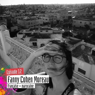 #12 - Fanny Cohen Moreau : Maroc, mon amour cover