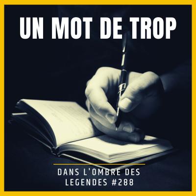 Dans l'ombre des légendes-288 Un mot de trop... cover