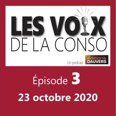 Les Voix de la Conso Episode 3 - 23 octobre 2020 cover