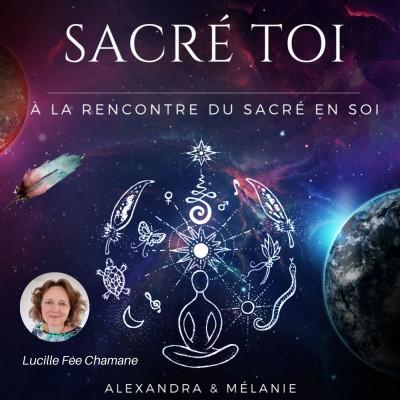 SACRÉ TOI : EPISODE 50 Sacrée Lucille la  Fée Chamane cover
