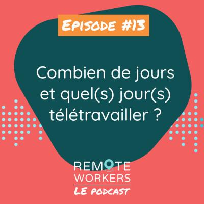 Episode 13 : Combien de jours et quel(s) jour(s) télétravailler ? cover