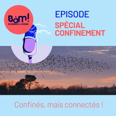 Episode spécial confinement - Confinés, mais connectés cover