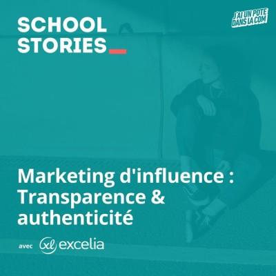 Marketing d'influence : Transparence et authenticité - Excelia Digital School cover