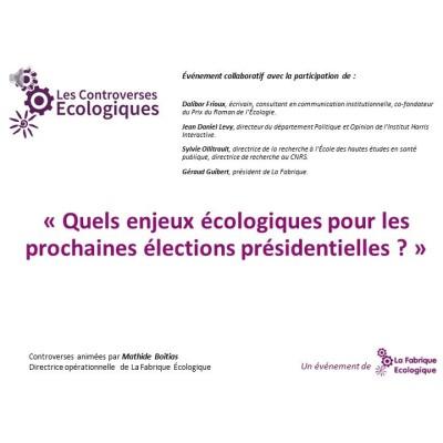 Les Controverses Ecologiques / Quels enjeux écologiques pour les prochaines élections présidentielles ? cover