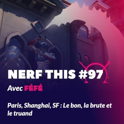 Nerf This - Paris, Shanghai, SF: le bon, la brute et le truand. cover