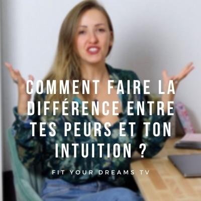 image Comment faire la différence entre tes peurs et ton intuition ?