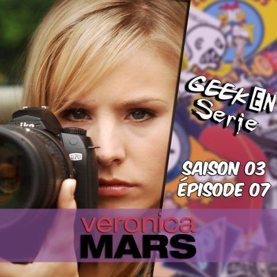 image Geek en série 3x07: Veronica Mars