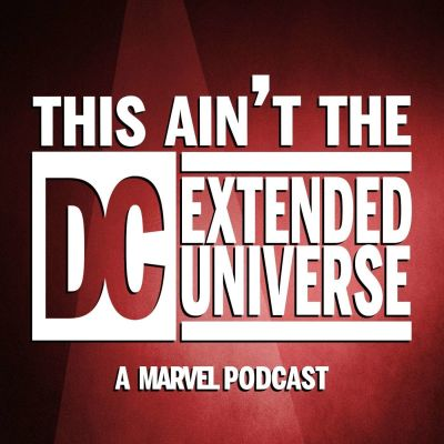 image Episode n°52: This Ain't The DC Extended Universe (A Marvel Podcast)