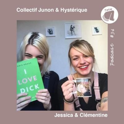 #34 - Clémentine & Jessica - Le Collectif Junon & Hystérique cover