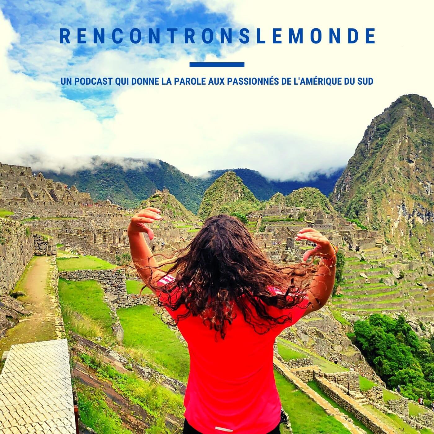 """Aurélie parle de """"Rencontrons le monde"""", son blog sur l'Amérique du sud - 18 10 2021 - StereoChic Radio"""
