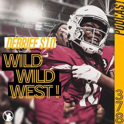 Débrief S10 : Wild Wild NFC Ouest (encore et toujours) cover
