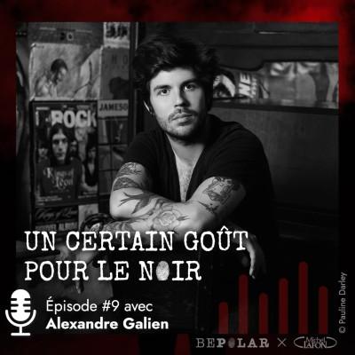Un certain gout pour le Noir#9 Alexandre Galien cover