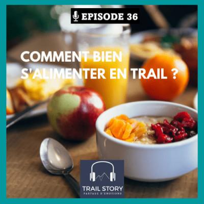 36. Comment bien s'alimenter et s'hydrater en Trail ? cover