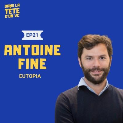 """#21 Antoine Fine VC chez Eutopia : Sur les marques """"direct to consumer"""", sur l'impact et sur la création d'Eutopia cover"""