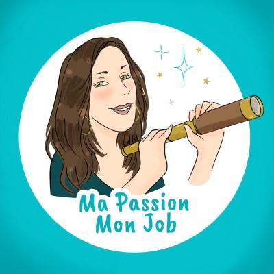 Ma passion Mon job -  Le podcast exploration des coulisses de métiers passions inspirants ! cover