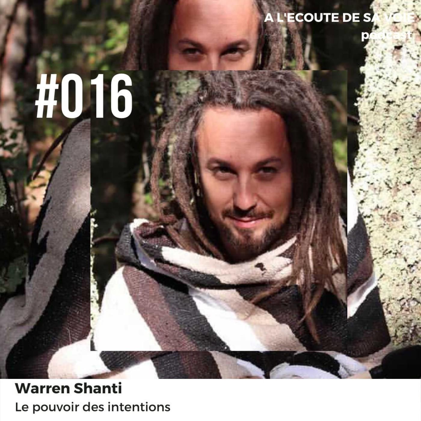 #016 Warren Shanti - Le pouvoir des intentions